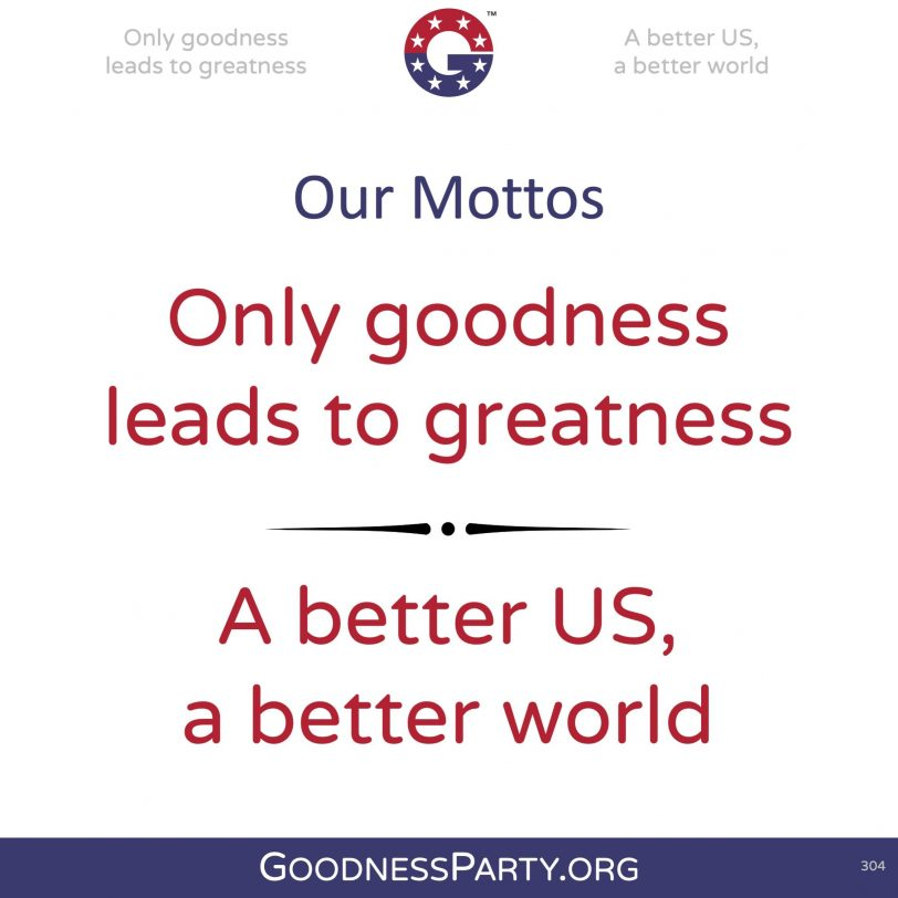 Goodness Party Our Mottos