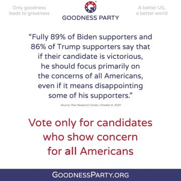 Goodness Party Vote Only for Candidates Who Show Concern for All Americans
