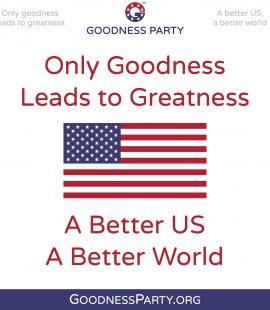 Goodness Party Mottos and U.S. Flag