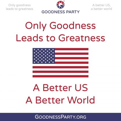 Goodness Party Mottos and U.S. Flag