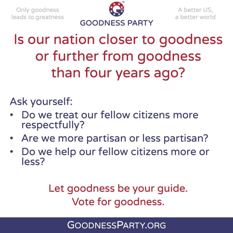 Goodness Party Are We Further or Closer from Goodness than Four Years Ago