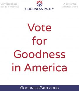 Goodness Party Vote for Goodness in America