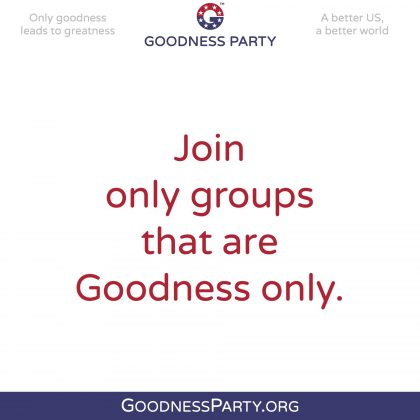 Goodness Party Join Only Groups of Goodness